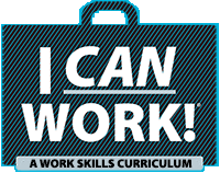 I Can Work! A Work Skills Curriculum